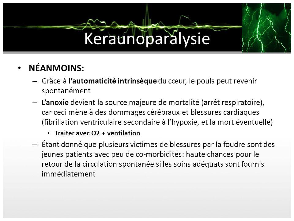 Keraunoparalysie NÉANMOINS: – Grâce à lautomaticité intrinsèque du cœur, le pouls peut revenir spontanément – Lanoxie devient la source majeure de mor