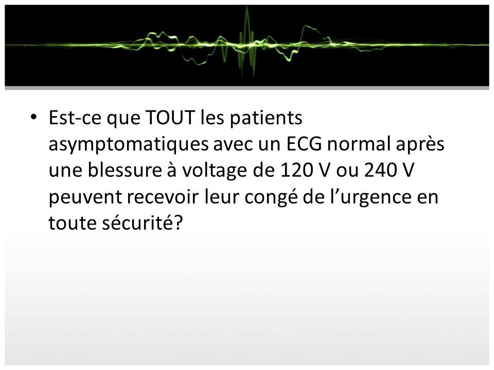 Est-ce que TOUT les patients asymptomatiques avec un ECG normal après une blessure à voltage de 120 V ou 240 V peuvent recevoir leur congé de lurgence