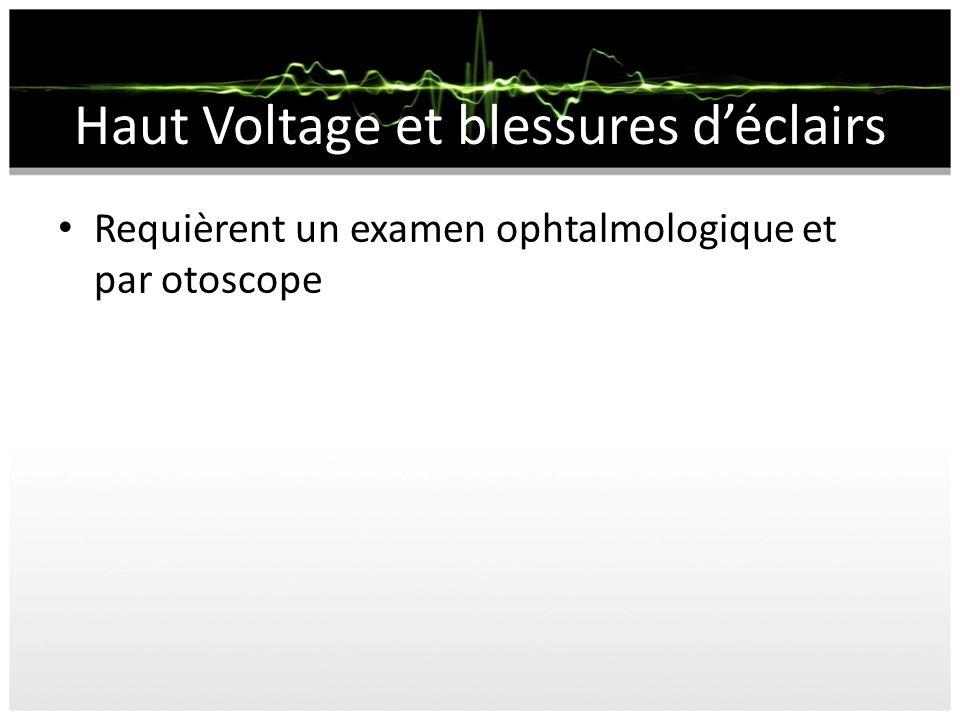 Haut Voltage et blessures déclairs Requièrent un examen ophtalmologique et par otoscope