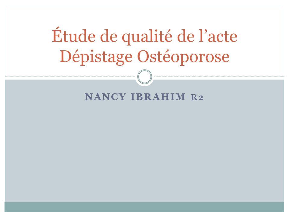 NANCY IBRAHIM R2 Étude de qualité de lacte Dépistage Ostéoporose