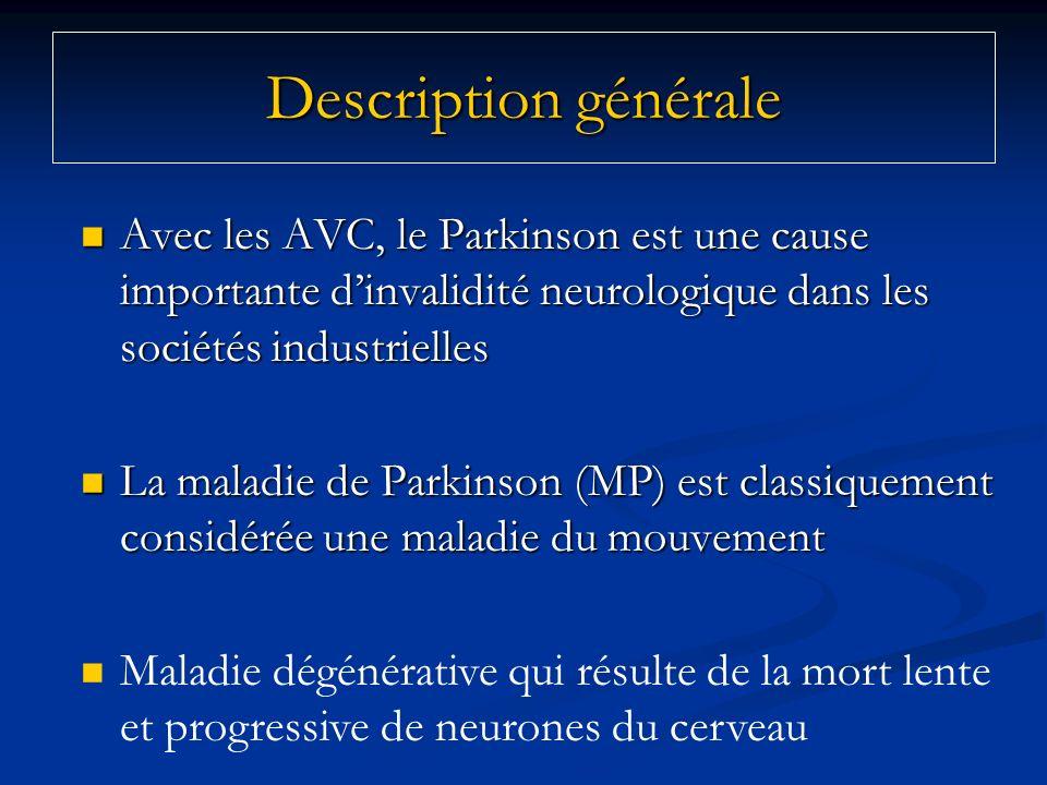 Description générale Avec les AVC, le Parkinson est une cause importante dinvalidité neurologique dans les sociétés industrielles Avec les AVC, le Par