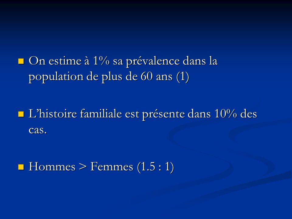 On estime à 1% sa prévalence dans la population de plus de 60 ans (1) On estime à 1% sa prévalence dans la population de plus de 60 ans (1) Lhistoire