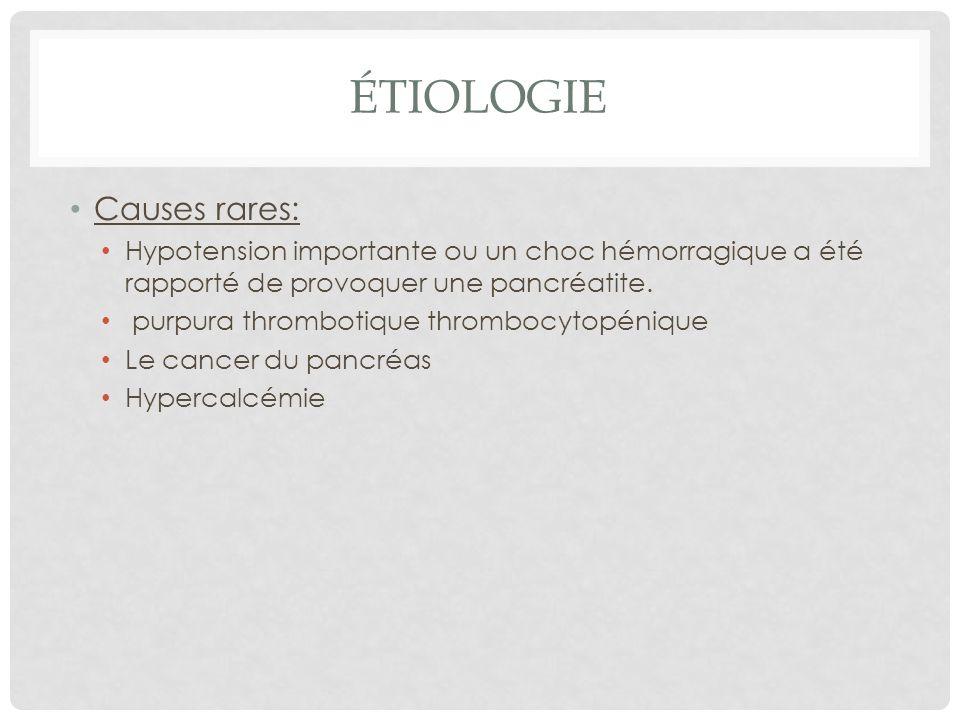 ÉTIOLOGIE Causes rares: Hypotension importante ou un choc hémorragique a été rapporté de provoquer une pancréatite. purpura thrombotique thrombocytopé