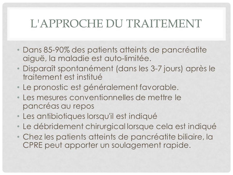 L'APPROCHE DU TRAITEMENT Dans 85-90% des patients atteints de pancréatite aiguë, la maladie est auto-limitée. Disparaît spontanément (dans les 3-7 jou