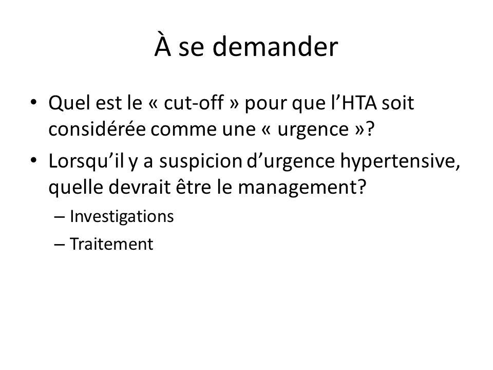 À se demander Quel est le « cut-off » pour que lHTA soit considérée comme une « urgence ».