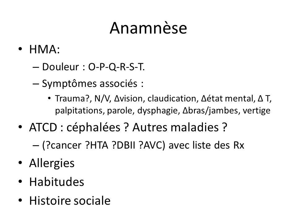 Anamnèse HMA: – Douleur : O-P-Q-R-S-T.