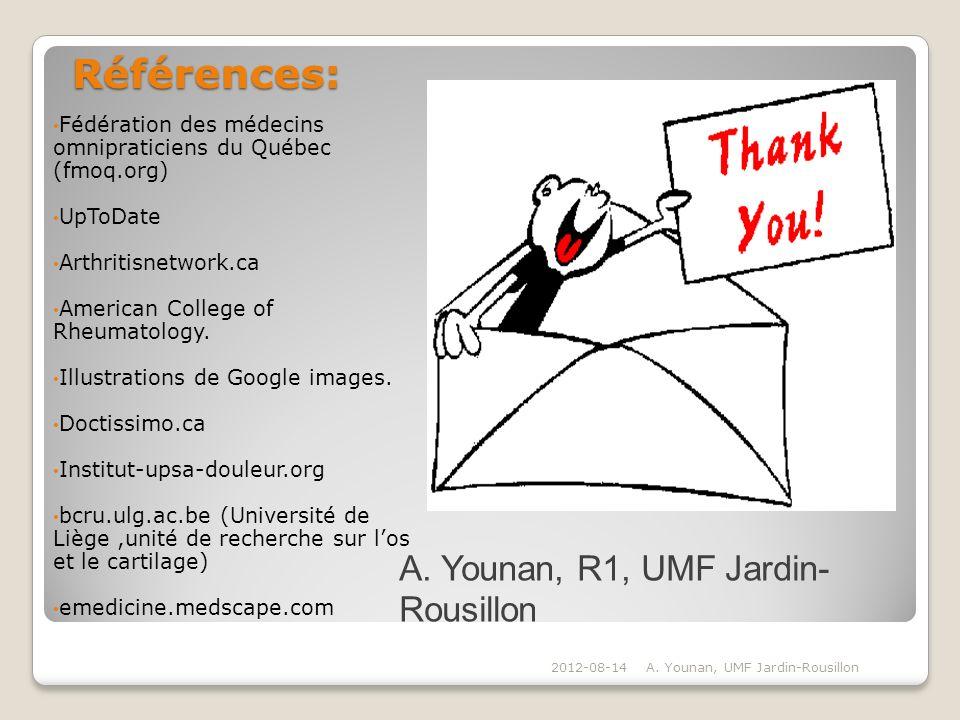 Références: Références: Fédération des médecins omnipraticiens du Québec (fmoq.org) UpToDate Arthritisnetwork.ca American College of Rheumatology. Ill