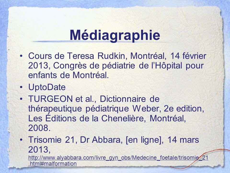 Médiagraphie Cours de Teresa Rudkin, Montréal, 14 février 2013, Congrès de pédiatrie de lHôpital pour enfants de Montréal. UptoDate TURGEON et al., Di