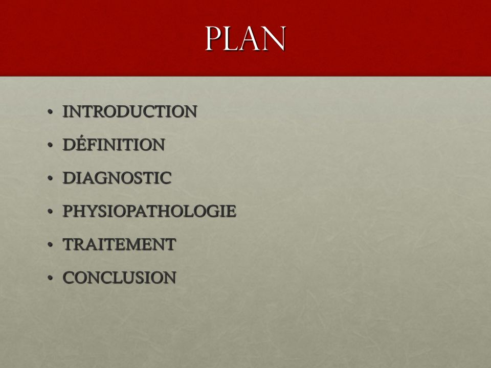 PLAN INTRODUCTIONINTRODUCTION DÉFINITIONDÉFINITION DIAGNOSTICDIAGNOSTIC PHYSIOPATHOLOGIEPHYSIOPATHOLOGIE TRAITEMENTTRAITEMENT CONCLUSIONCONCLUSION