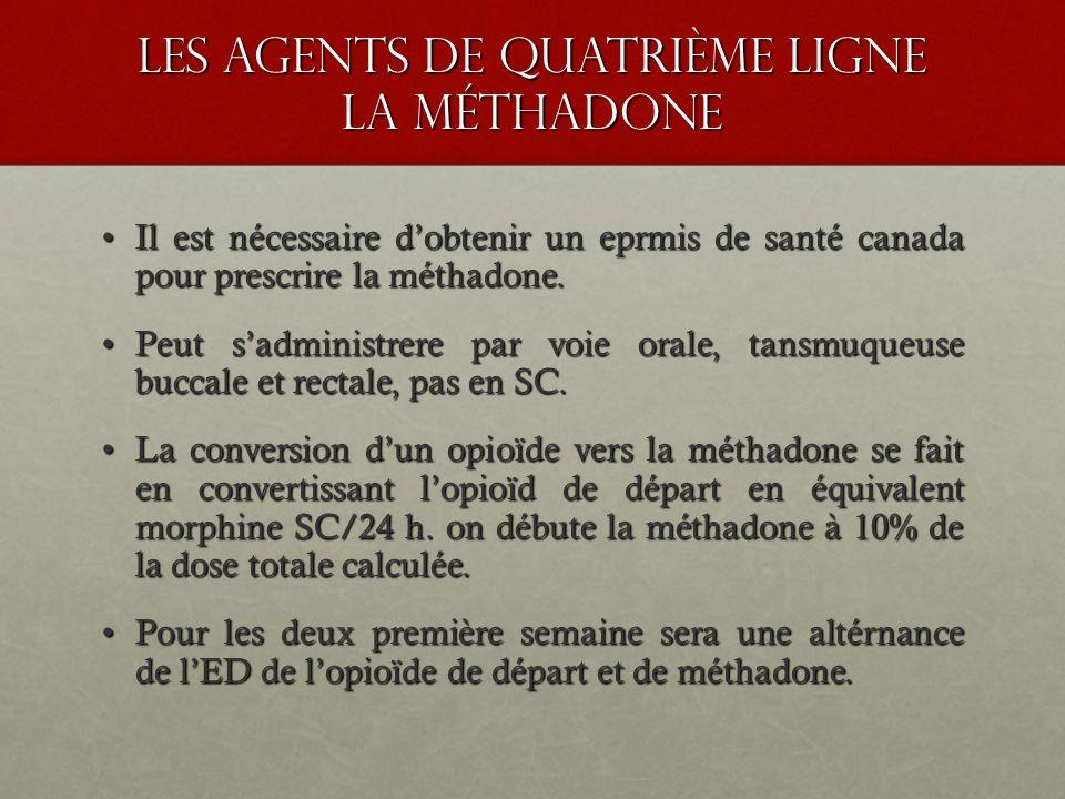 les agents de quatrième ligne la méthadone Il est nécessaire dobtenir un eprmis de santé canada pour prescrire la méthadone.Il est nécessaire dobtenir