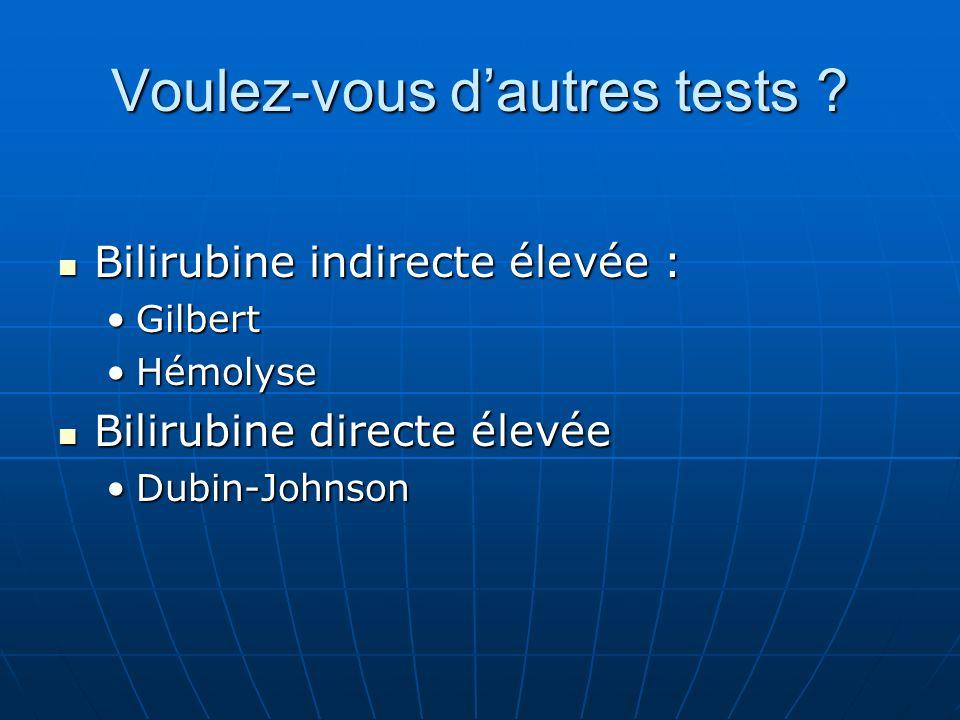 Voulez-vous dautres tests .