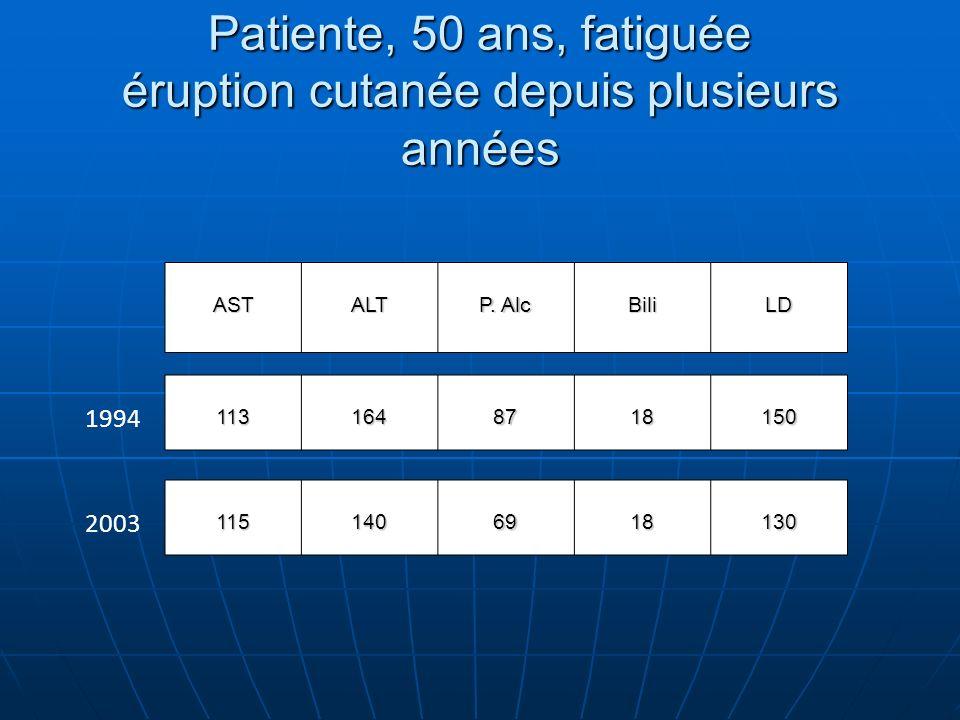 Patiente, 50 ans, fatiguée éruption cutanée depuis plusieurs années 1131648718150 1151406918130 ASTALT P.