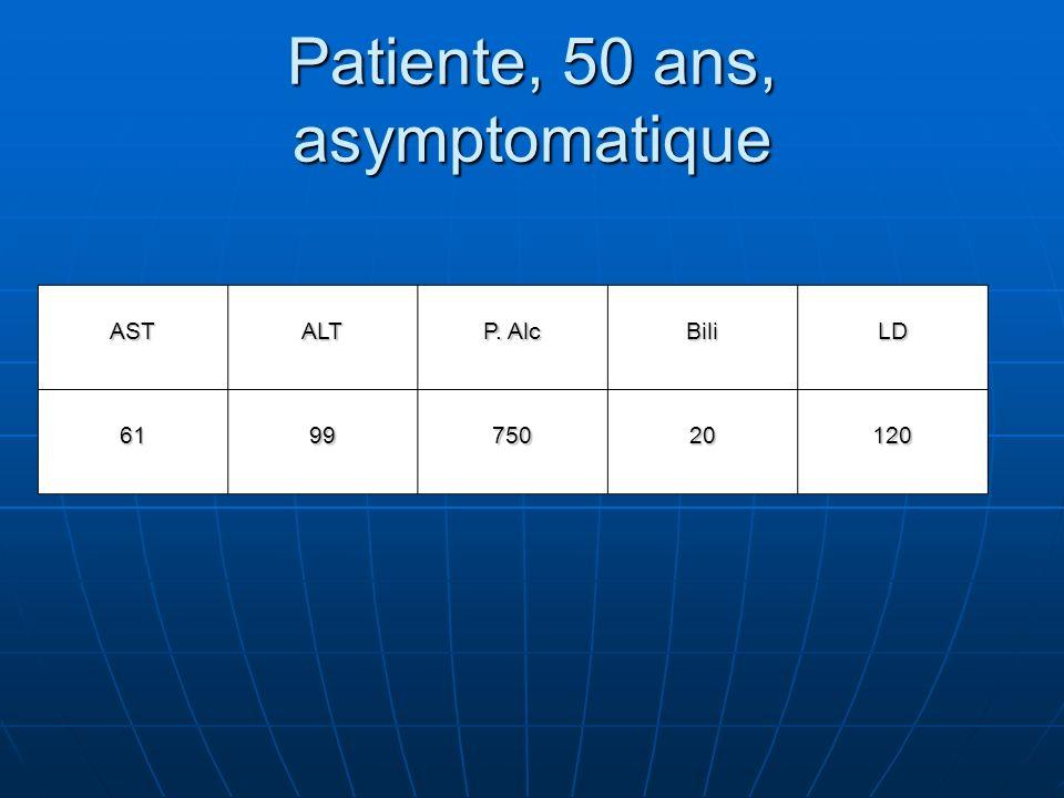 Patiente, 50 ans, asymptomatique ASTALT P. Alc BiliLD 619975020120