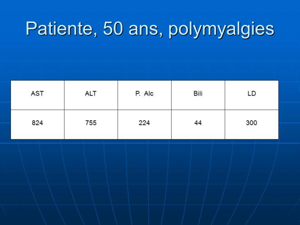Patiente, 50 ans, polymyalgies ASTALT P. Alc BiliLD 82475522444300