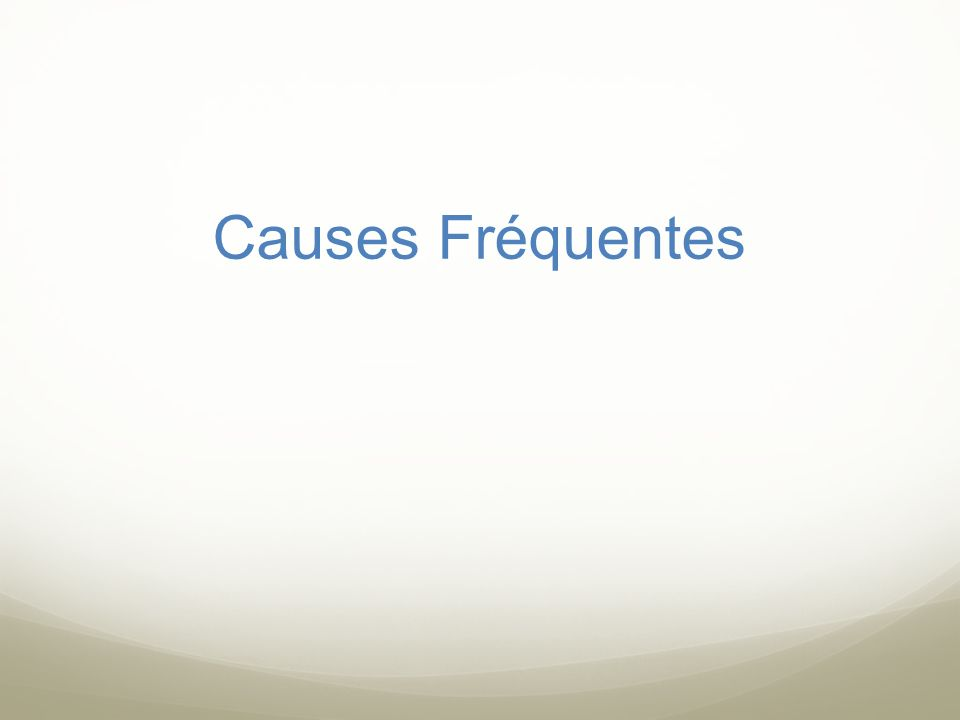 Causes Fréquentes