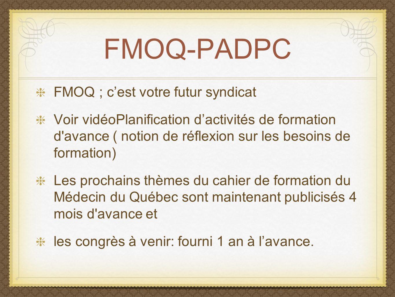 FMOQ-PADPC FMOQ ; cest votre futur syndicat Voir vidéoPlanification dactivités de formation d'avance ( notion de réflexion sur les besoins de formatio