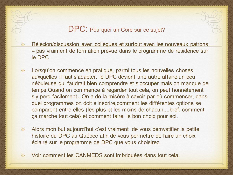 DPC: Pourquoi un Core sur ce sujet? Rélexion/discussion avec collègues et surtout avec les nouveaux patrons = pas vraiment de formation prévue dans le