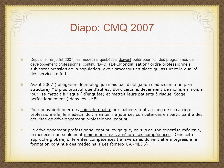 Diapo: CMQ 2007 Depuis le 1er juillet 2007, les médecins québécois doivent opter pour lun des programmes de développement professionnel continu (DPC)