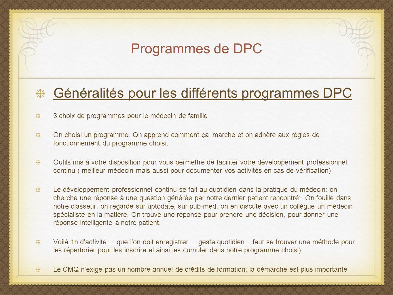 Programmes de DPC Généralités pour les différents programmes DPC 3 choix de programmes pour le médecin de famille On choisi un programme. On apprend c