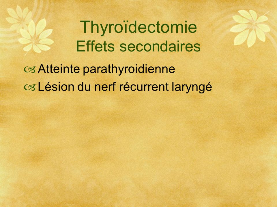 Thyroïdectomie Effets secondaires Atteinte parathyroidienne Lésion du nerf récurrent laryngé