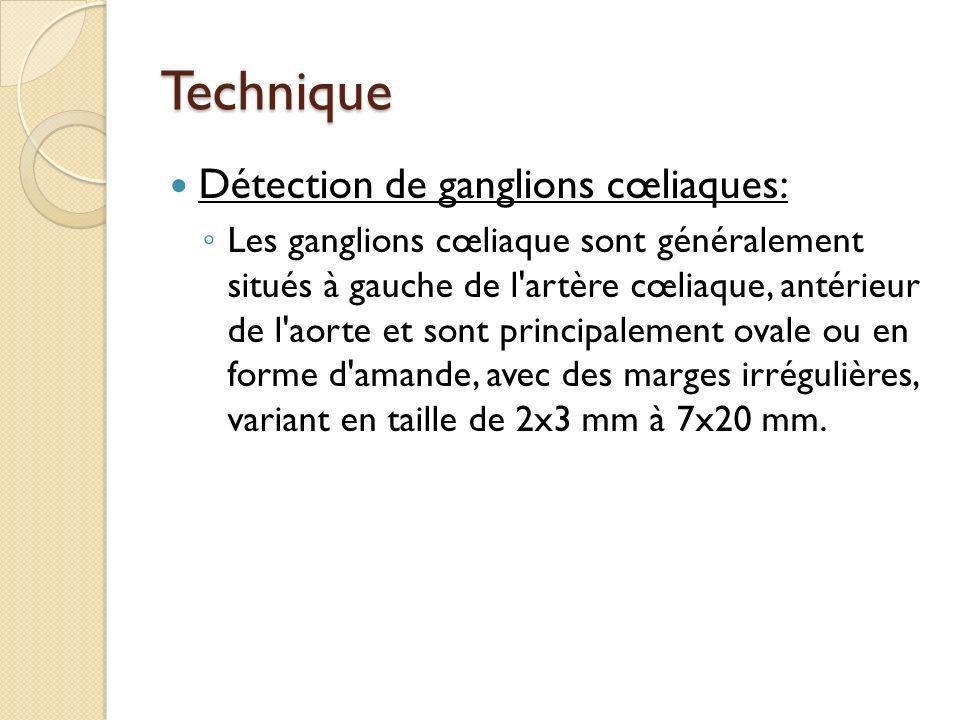 Technique Détection de ganglions cœliaques: Les ganglions cœliaque sont généralement situés à gauche de l'artère cœliaque, antérieur de l'aorte et son