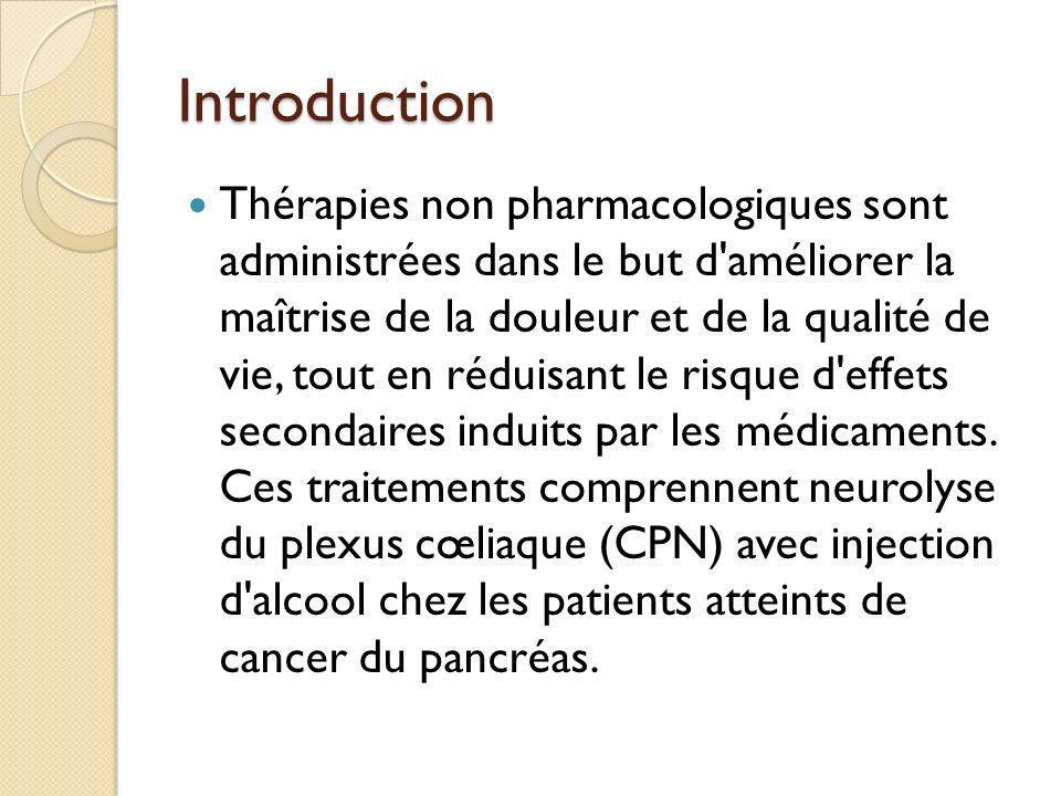 Introduction Thérapies non pharmacologiques sont administrées dans le but d'améliorer la maîtrise de la douleur et de la qualité de vie, tout en rédui