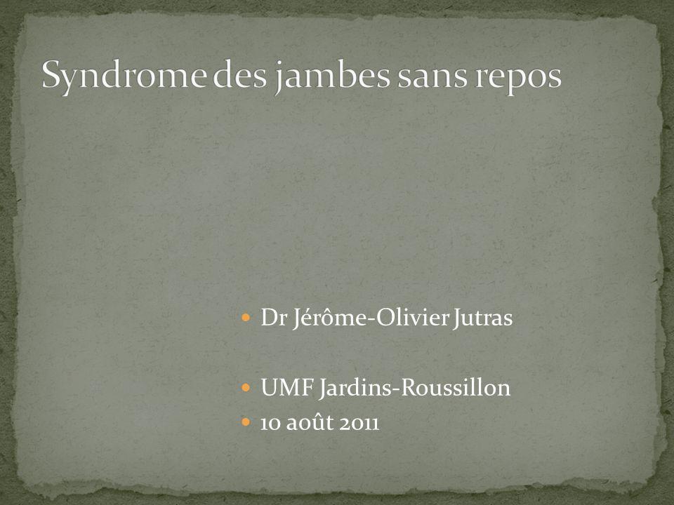 Dr Jérôme-Olivier Jutras UMF Jardins-Roussillon 10 août 2011
