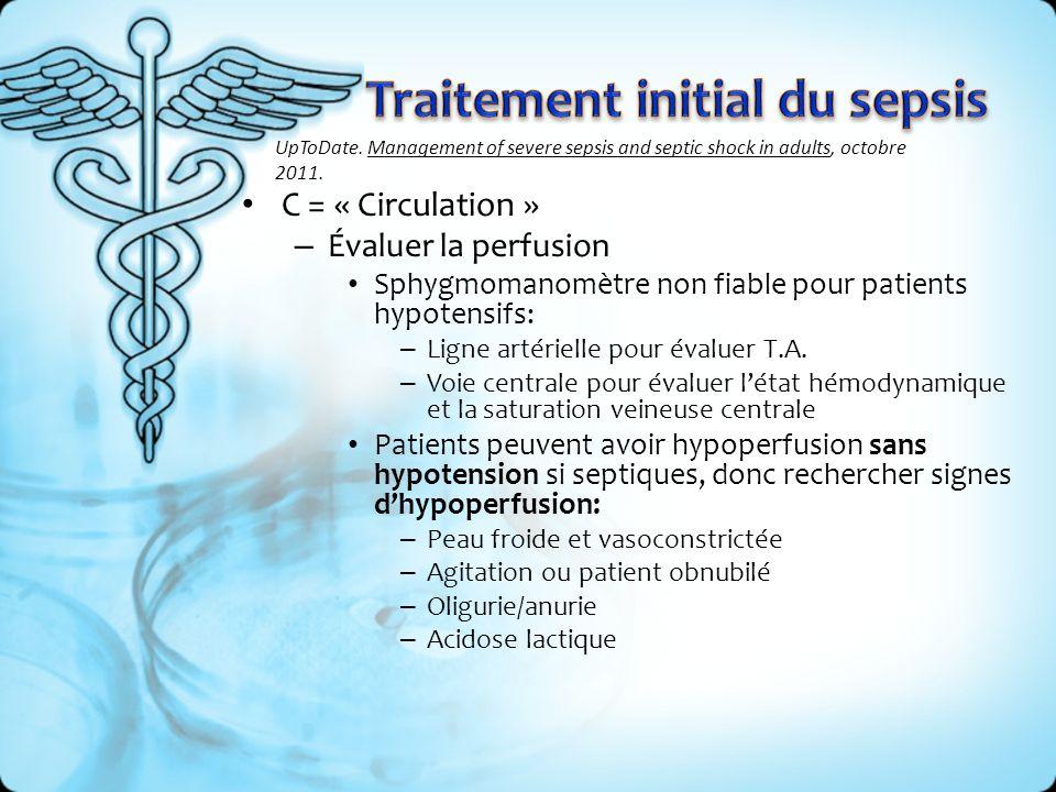 C = « Circulation » – Évaluer la perfusion Sphygmomanomètre non fiable pour patients hypotensifs: – Ligne artérielle pour évaluer T.A. – Voie centrale