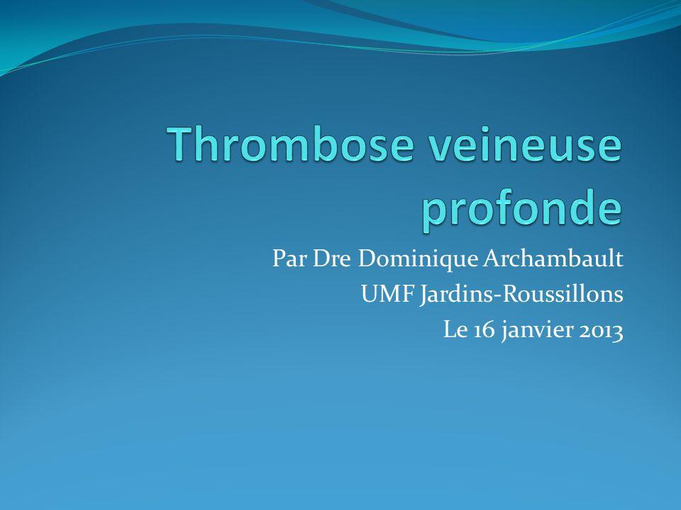 Thrombose veineuse profonde Objectifs 1.