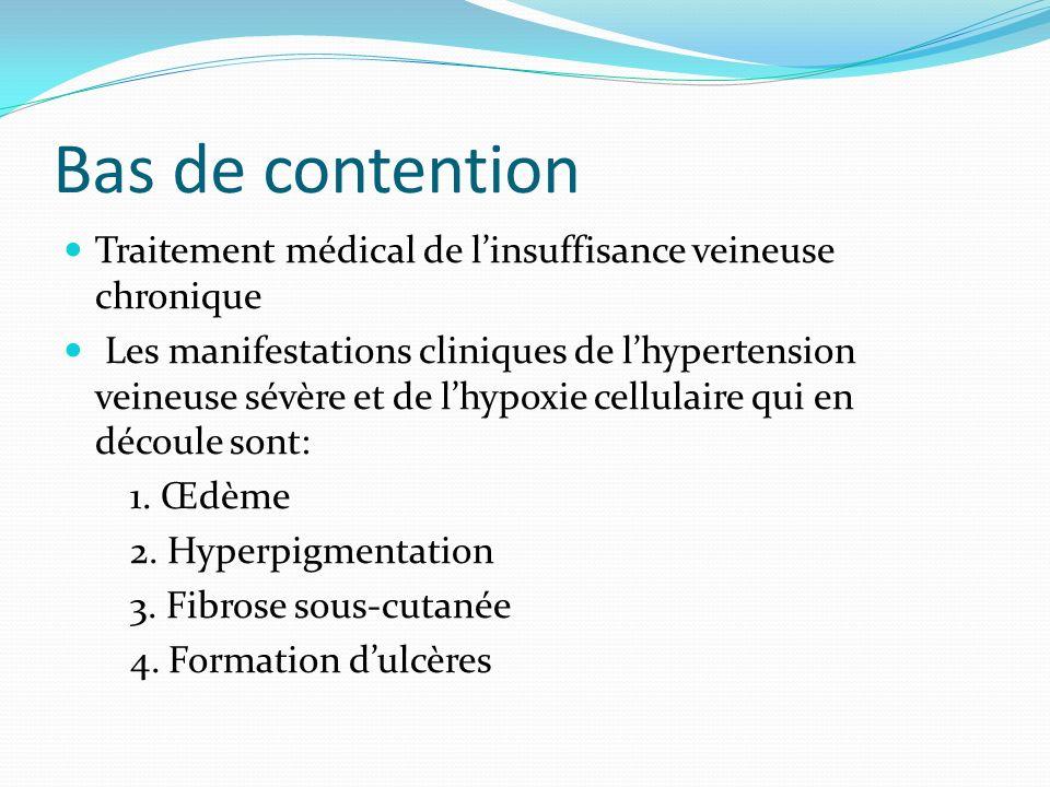 Bas de contention Traitement médical de linsuffisance veineuse chronique Les manifestations cliniques de lhypertension veineuse sévère et de lhypoxie