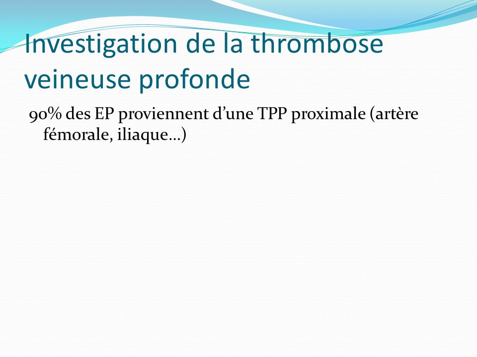 Lembolie pulmonaire Score de Wells (probabilité clinique pré-test) Symptômes de TPP (œdème, douleur à la palpation de la jambe) 3 points Autre diagnostic moins probable que lembolie pulmonaire 3 points Rythme cardiaque > 100 1,5 points Immobilisation (> ou = à 3 jours) 1,5 points Antécédents de TPP ou EP 1,5 points Hémoptysies 1 point Cancer 1 point Probabilité élevée > 6 points modérée 2 à 6 points faible < à 2 points Probabilité selon score de Wells modifié (même échelle) EP peu probable < ou = à 4 points EP probable > à 4 points