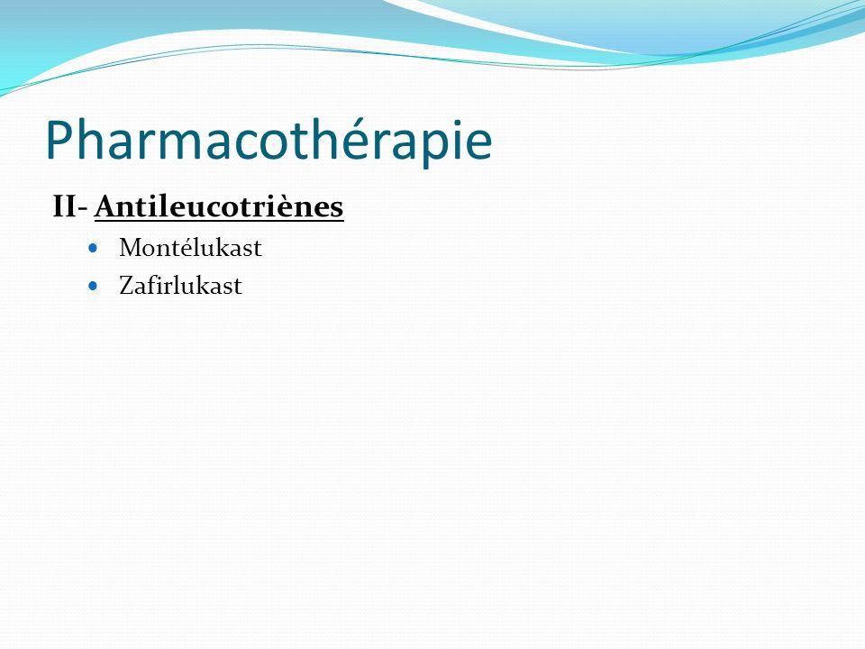 Pharmacothérapie ІІ- Antileucotriènes Montélukast Zafirlukast