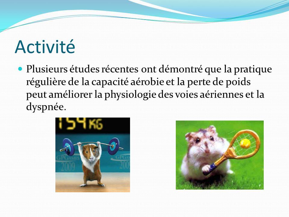 Activité Plusieurs études récentes ont démontré que la pratique régulière de la capacité aérobie et la perte de poids peut améliorer la physiologie de