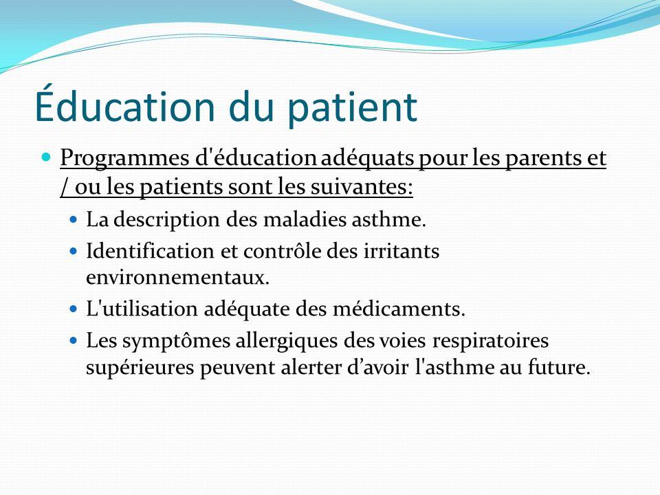 Éducation du patient Programmes d'éducation adéquats pour les parents et / ou les patients sont les suivantes: La description des maladies asthme. Ide