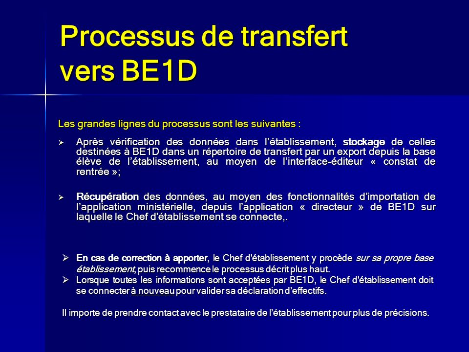 Les grandes lignes du processus sont les suivantes : Après vérification des données dans létablissement, stockage de celles destinées à BE1D dans un r
