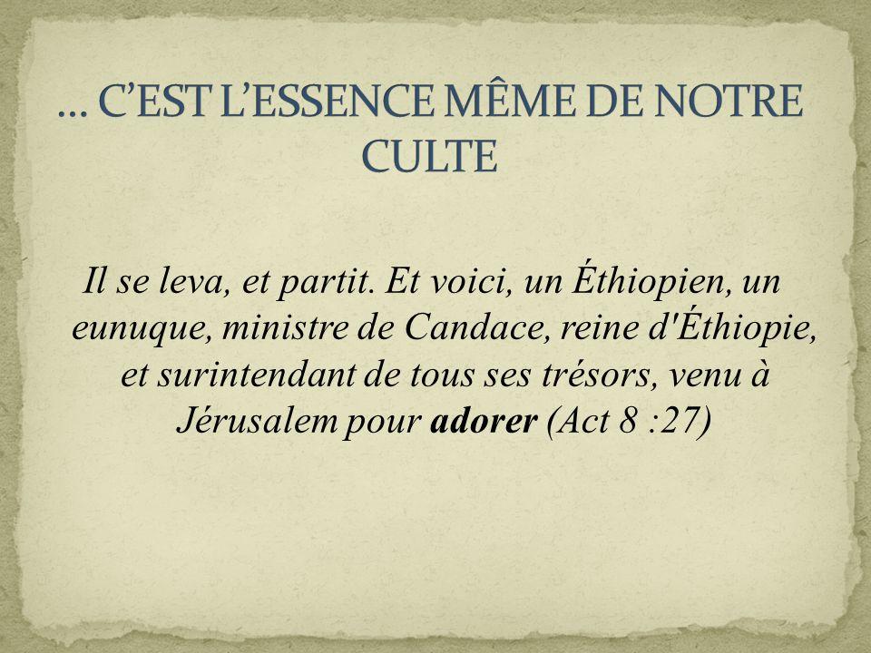Il se leva, et partit. Et voici, un Éthiopien, un eunuque, ministre de Candace, reine d'Éthiopie, et surintendant de tous ses trésors, venu à Jérusale