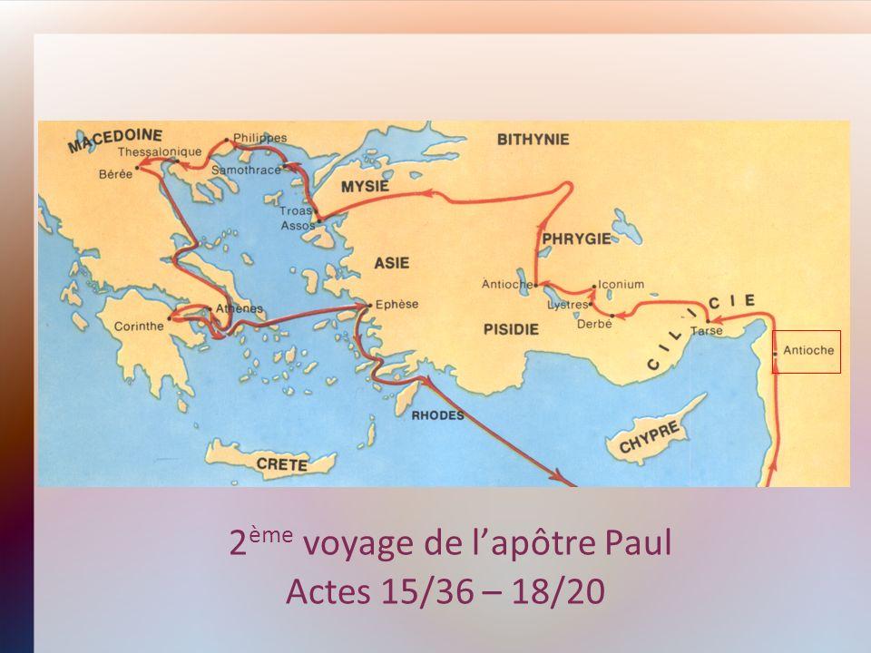 2 ème voyage de lapôtre Paul Actes 15/36 – 18/20