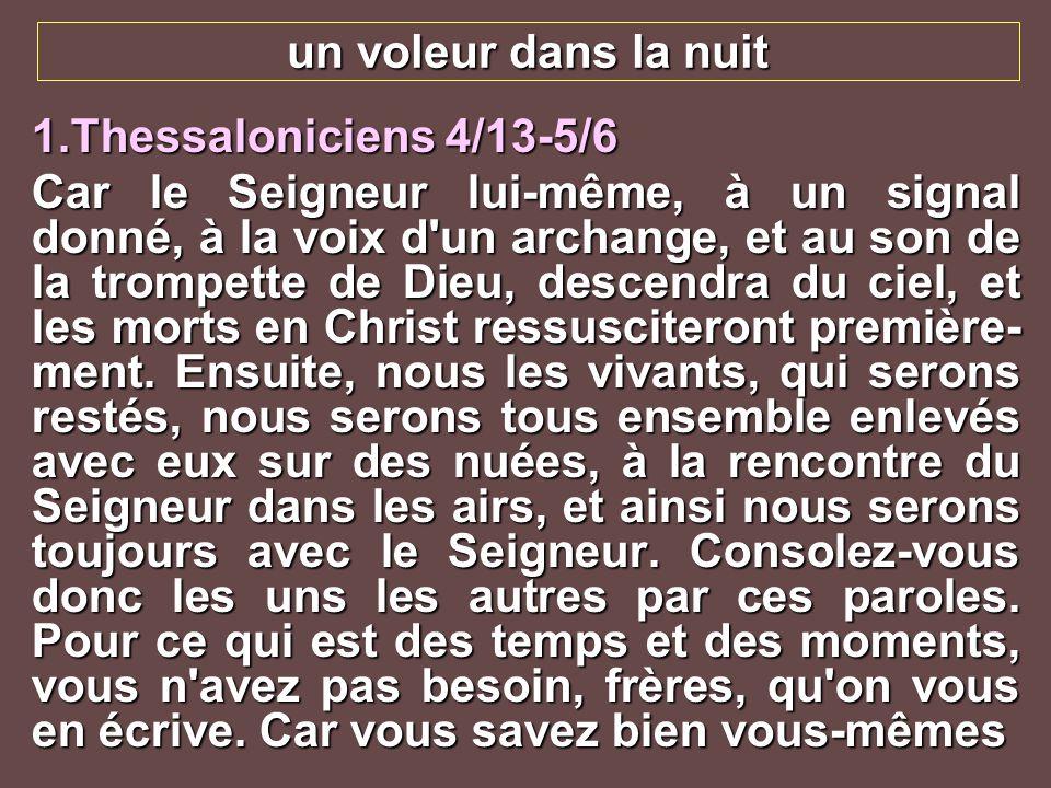 un voleur dans la nuit 1.Thessaloniciens 4/13-5/6 que le jour du Seigneur viendra comme un voleur dans la nuit.
