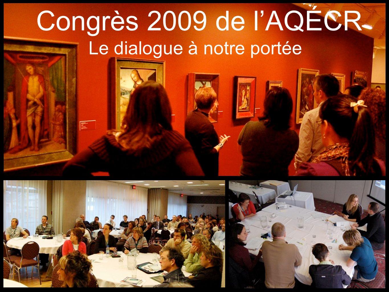 Congrès 2009 de lAQÉCR Le dialogue à notre portée