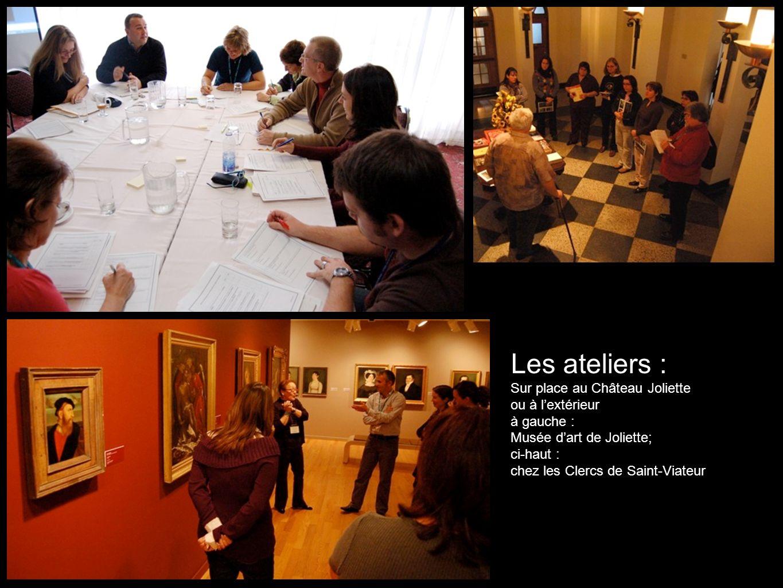 Les ateliers : Sur place au Château Joliette ou à lextérieur à gauche : Musée dart de Joliette; ci-haut : chez les Clercs de Saint-Viateur