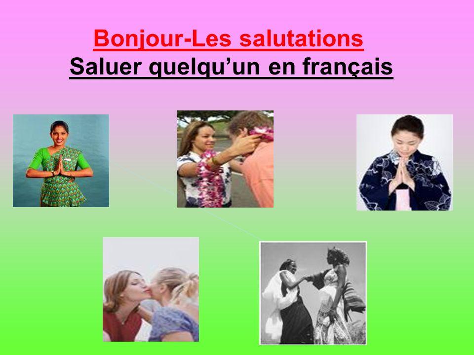 Bonjour-Les salutations Saluer quelquun en français