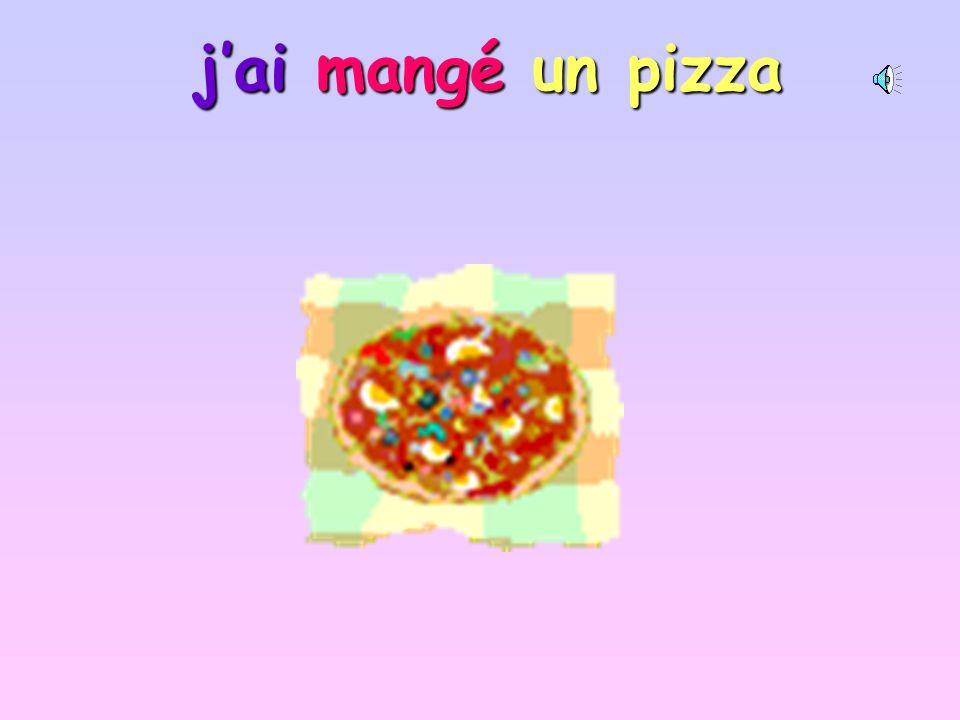 jai mangé un pizza
