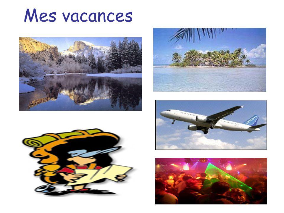 Où passes tu tes vacances ?