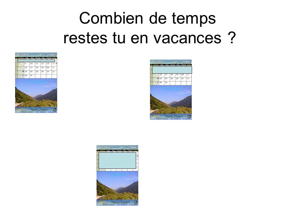 Combien de temps restes tu en vacances ?