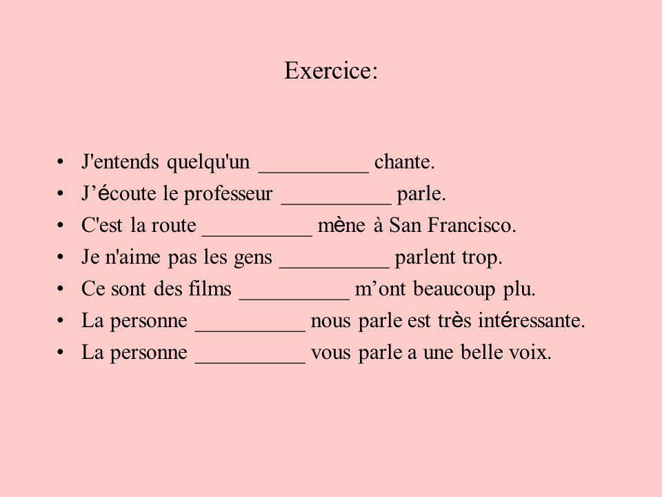 Exercice: Lappartement en face __________ nous habitons est tr è s grand.