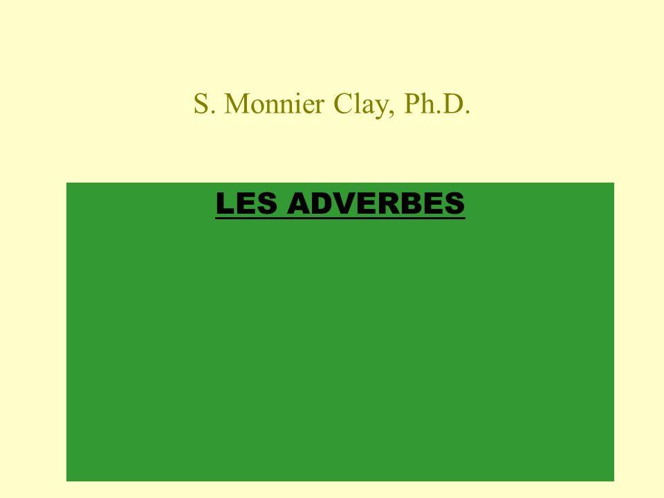 Les adverbes en -ment (Ces adverbes dérivent d un adjectif mis au féminin + -ment.)...