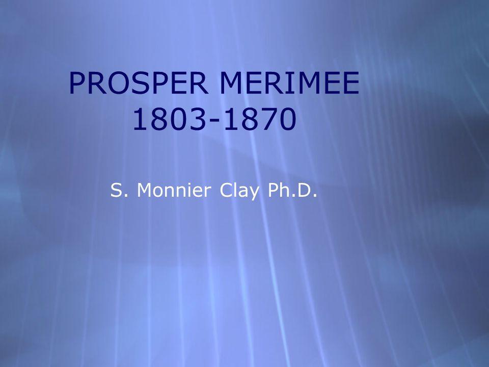 PROSPER MERIMEE 1803-1870 S. Monnier Clay Ph.D.