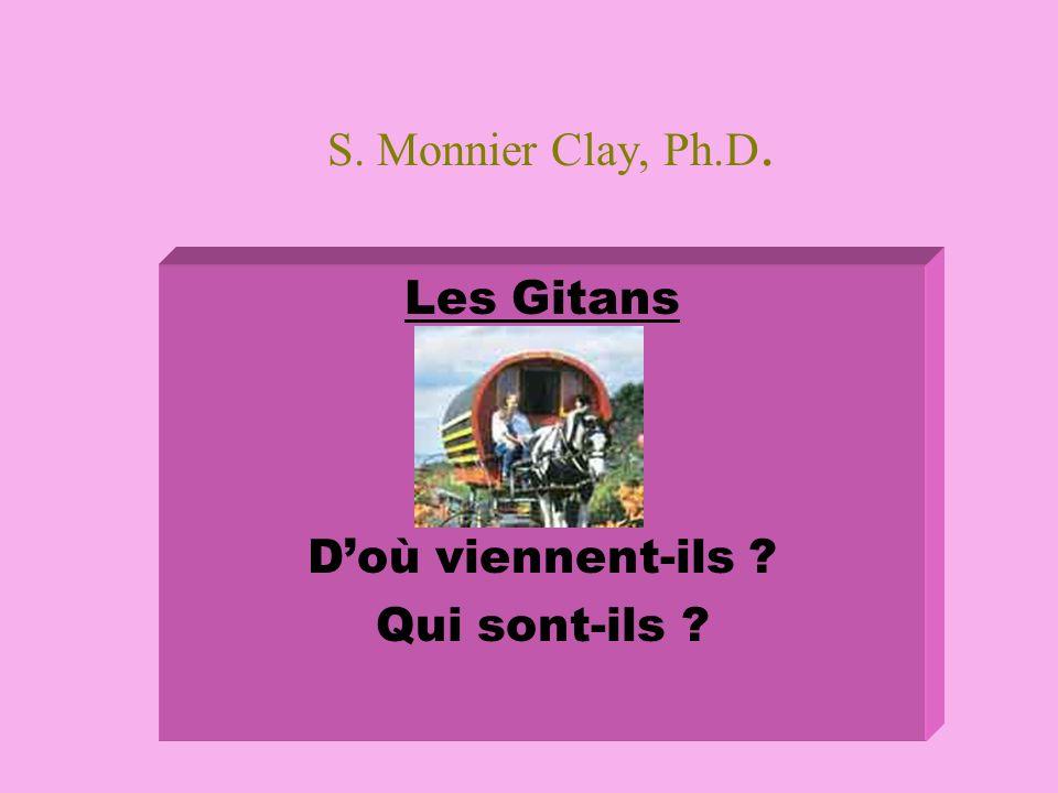 S. Monnier Clay, Ph.D. Les Gitans Doù viennent-ils ? Qui sont-ils ?