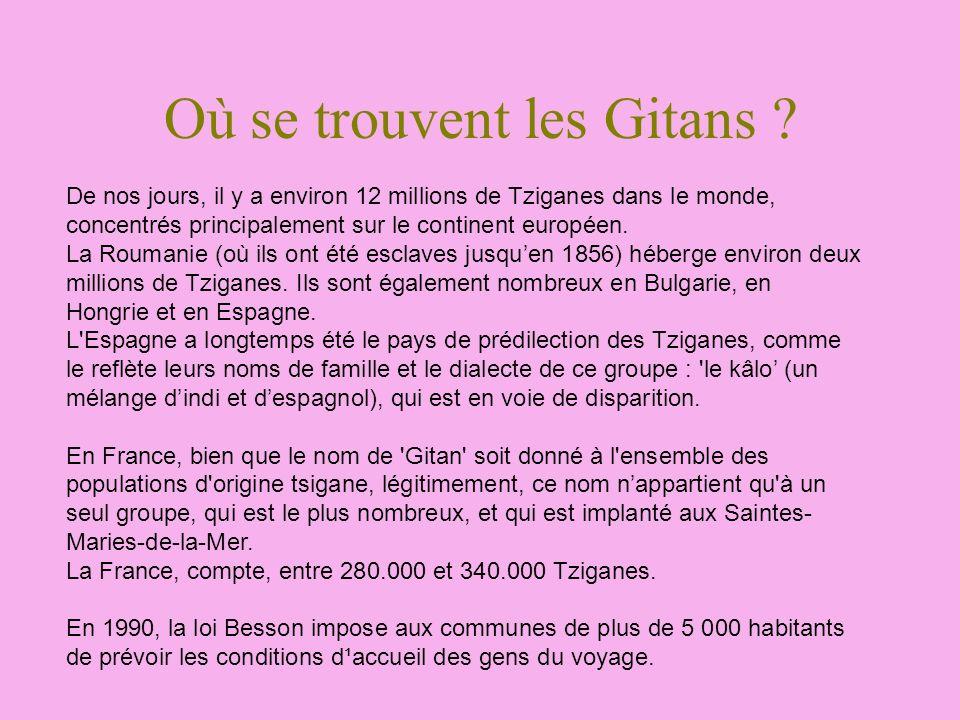 Où se trouvent les Gitans ? De nos jours, il y a environ 12 millions de Tziganes dans le monde, concentrés principalement sur le continent européen. L