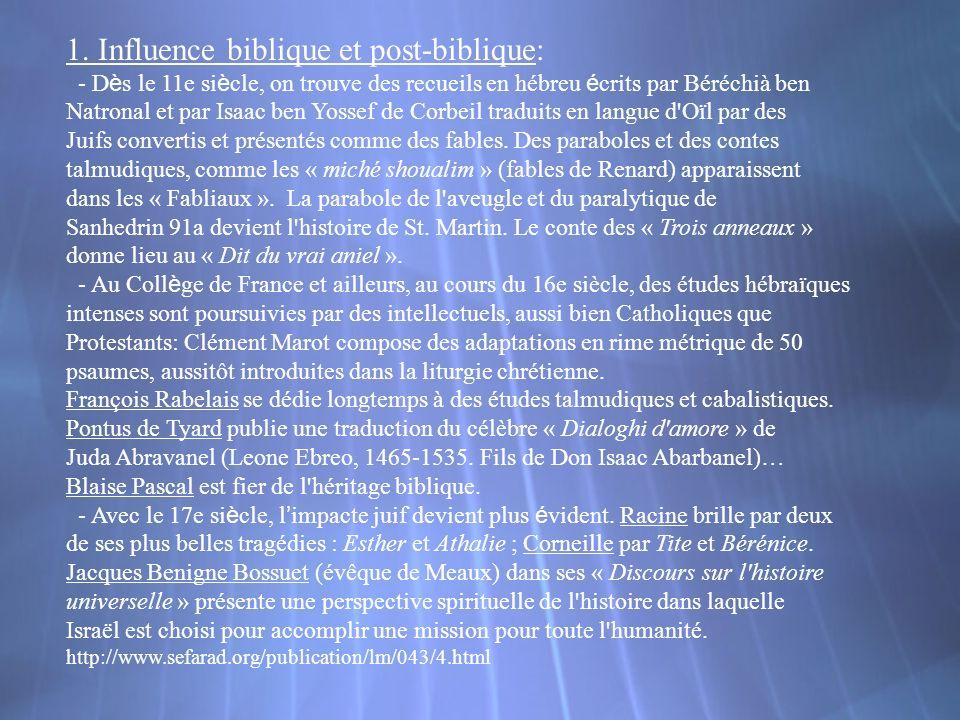 1. Influence biblique et post-biblique: - D è s le 11e si è cle, on trouve des recueils en hébreu é crits par Béréchià ben Natronal et par Isaac ben Y